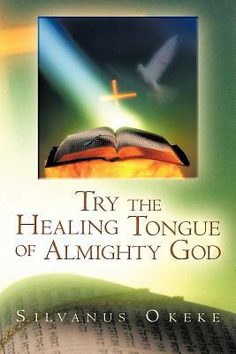 Picture of Try the Healing Tongue of Almighty God