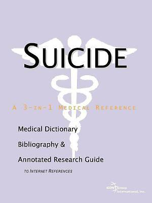 Suicide - A Medical Dictionary, Bibliography, and Annotated Research Guide to Internet References [Adobe Ebook]