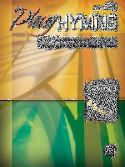Play Hymns, Book 3; 10 Piano Arrangements of Traditional Favorites