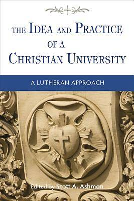 Picture of The Idea and Practice of a Christian University