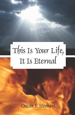 This Is Your Life, It Is Eternal