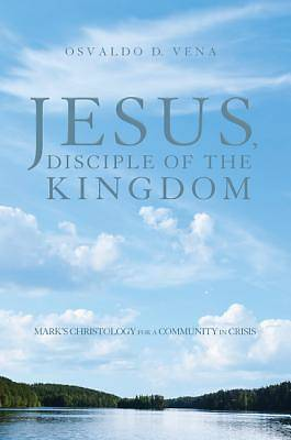 Jesus, Disciple of the Kingdom