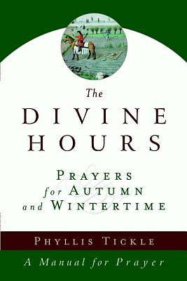 The Divine Hours - Prayers for Autumn and Wintertime
