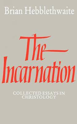 the incarnation collected essays in christology Buy the incarnation: collected essays in christology 1 by brian hebblethwaite (isbn: 9780521333528) from amazon's book store everyday low prices and free delivery on.