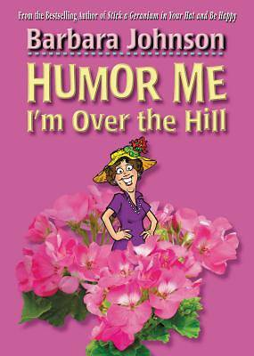 Humor Me, Im Over the Hill