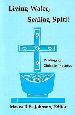 Living Water, Sealing Spirit