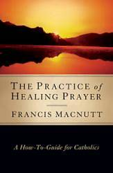 Picture of The Practice of Healing Prayer
