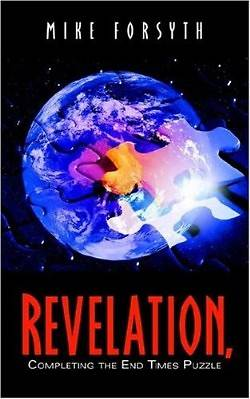 Revelation, Completing the End Times Puzzle