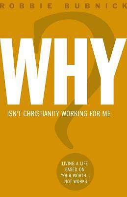 Why Isnt Christianity Working for Me?
