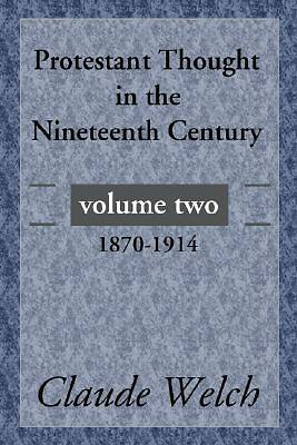 Protestant Thought in the Nineteenth Century, Volume 2