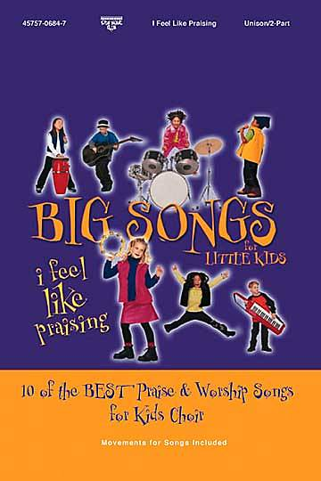 Big Songs for Little Kids - I feel Like Praisin Book