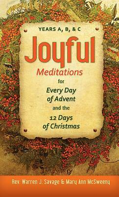 Joyful Meditations for Every Day of Advent and the 12 Days of Christmas