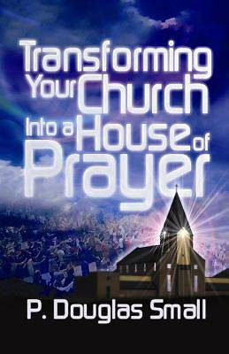 Picture of Transforming Your Church Into a House of Prayer
