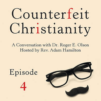 Counterfeit Christianity: Setting Grace Aside and Making God a Monster Streaming Video Session 4