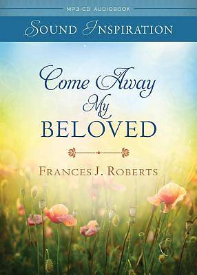 Come Away My Beloved - Devotional Audio