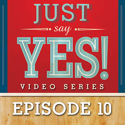 Picture of Just Say Yes! Streaming Video Session 10