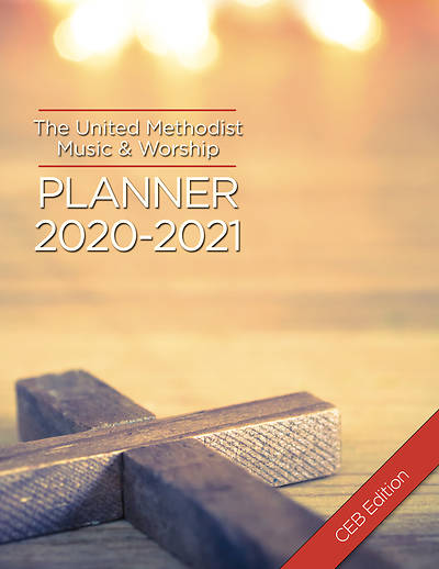 The United Methodist Music & Worship Planner 2020-2021 CEB Edition