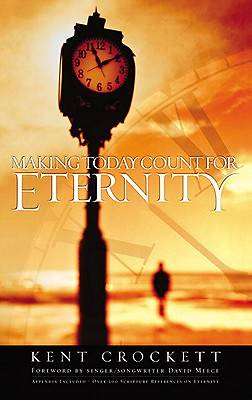 Making Today Count for Eternity