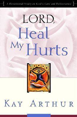 "Lord, Heal My Hurts: ""Lord"" Bible Study series"