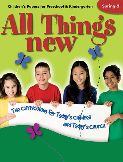 All Things New  Childrens Papers (Preschool/Kindergarten) Spring 2