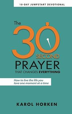 Picture of The 30-Second Prayer That Changes Everything