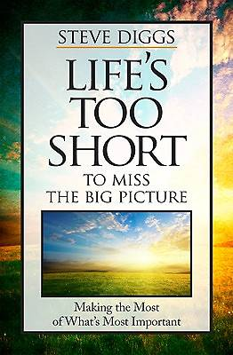 Lifes Too Short to Miss the Big Picture