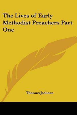 The Lives of Early Methodist Preachers Part One
