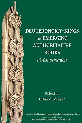 Picture of Deuteronomy-Kings as Emerging Authoritative Books
