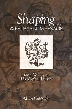 Shaping the Wesleyan Message