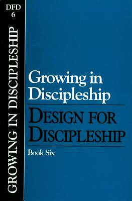 Growing in Discipleship: Design for Discipleship #6