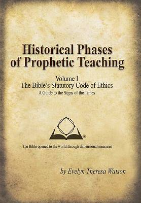 Historical Phases of Prophetic Teaching Volume I