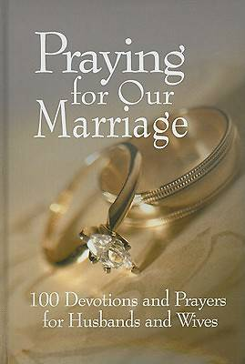 Praying for Our Marriage, for Husbands and Wives