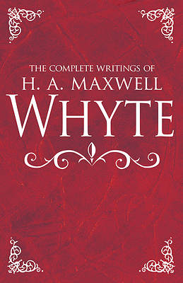 Picture of The Complete Writings of H. A. Maxwell Whyte