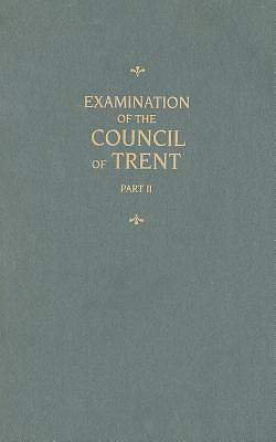 Examination of the Council of Trent, Part II