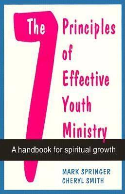 The Seven Principles of Effective Youth Ministry