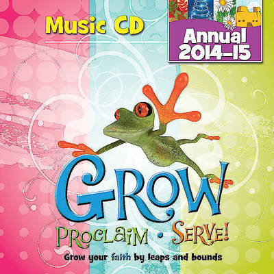 Grow, Proclaim, Serve! Annual Music CD 2014-2015