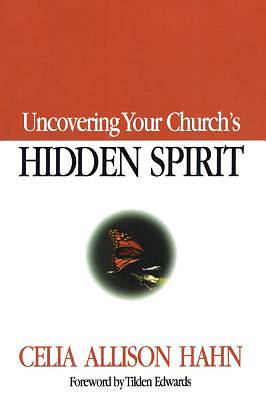 Uncovering Your Churchs Hidden Spirit