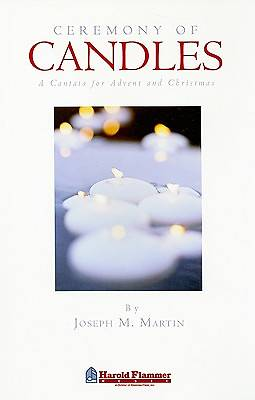 Ceremony of Candles; A Cantata for Advent and Christmas -SATB