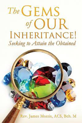 Picture of The Gems of Our Inheritance! Seeking to Attain the Obtained