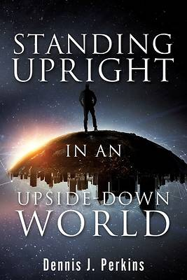 Picture of Standing Upright in an Upside-Down World