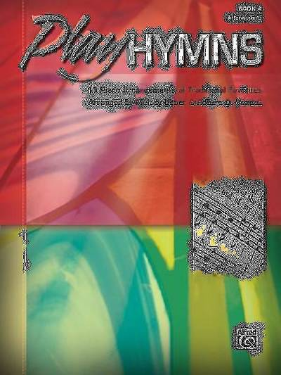 Play Hymns, Book 4; 11 Piano Arrangements of Traditional Favorites