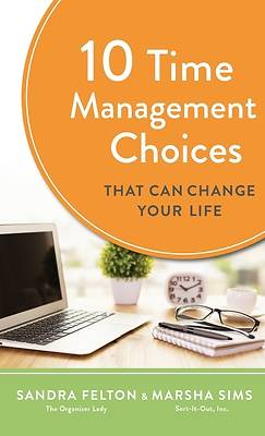 Picture of 10 Time Management Choices That Can Change Your Life