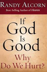 Picture of If God Is Good, Why Do We Hurt?