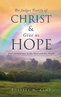 The Judges Testify of Christ and Give Us Hope