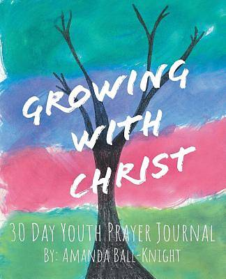 Picture of Growing with Christ