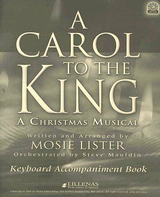 A Carol to the King Keyboard Accompaniment Book