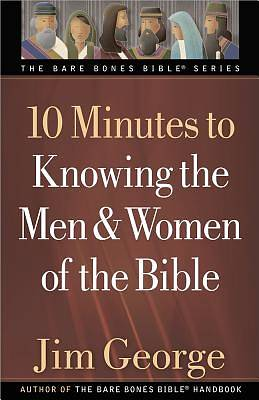 10 Minutes to Knowing the Men and Women of the Bible [ePub Ebook]