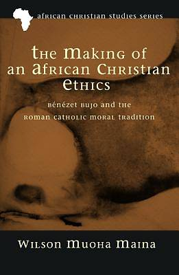 Picture of The Making of an African Christian Ethics
