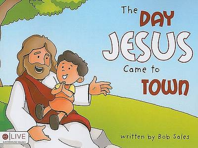 The Day Jesus Came to Town
