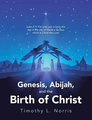 Picture of Genesis, Abijah, and the Birth of Christ